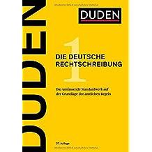 Duden: Die deutsche Rechtschreibung, Band 1 - Das umfassende Standardwerk auf der Grundlage der amtlichen Regeln (Der Duden in 12 Bänden)