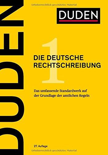 Duden - Die deutsche Rechtschreibung: Das umfassende Standardwerk auf der Grundlage der amtlichen Regeln (Duden - Deutsche Sprache in 12 Bänden)