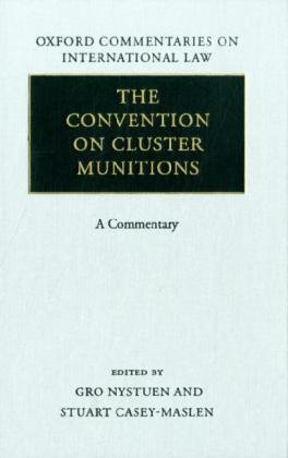 the-convention-on-cluster-munitions-a-commentary-oxford-commentaries-on-international-law