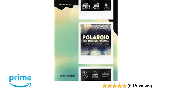 polaroid the missing manual amazon co uk rhiannon adam books rh amazon co uk