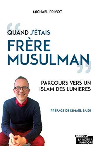 Quand j'étais Frère musulman - Parcours vers un islam des lumières
