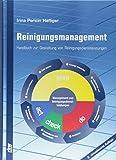 Reinigungsmanagement: Handbuch zur Planung und Gestaltung von Reinigungsdienstleistungen