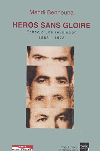 Héros sans gloire: Échec d'une révolution (1963-1973)