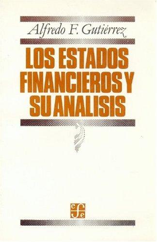 Los Estados Financieros y su Analisis (Seccion de Obras de Economia (Fondo de Cultura Economica))