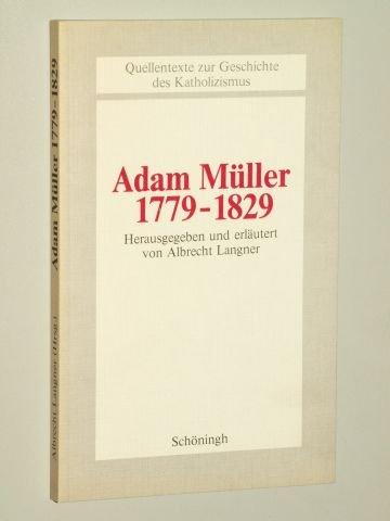 Portada del libro Adam Müller : 1779 - 1829. Beiträge zur Katholizismusforschung / Reihe A, Quellentexte zur Geschichte des Katholizismus ; Bd. 3