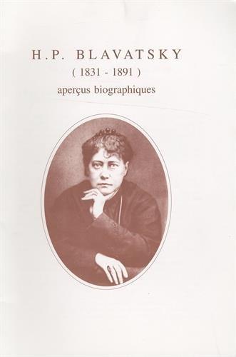 Blavatsky Eléna Petrovna 1831-1891,  aperçus biographiques