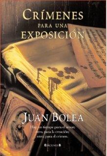CRIMENES PARA UNA EXPOSICION (LA TRAMA) por Juan Antonio Bolea Fernadez-pujol