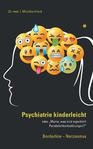 Psychiatrie Kinderleicht: Persönlichkeitsstörungen Borderline und Narzissmus
