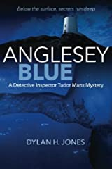 Anglesey Blue (The Tudor Manx Mysteries) (Volume 1) by Dylan H Jones (2016-09-29) Paperback
