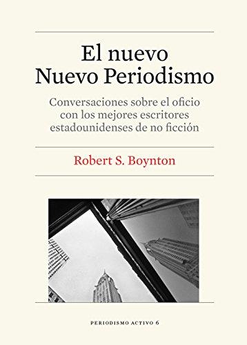 Nuevo Nuevo Periodismo, El (eBook) eBook: Robert S. Boynton ...