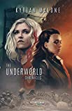 The Underworld Chronicles - Tome 1 | Science-fiction lesbien: livre lesbien (Romans Lesbiens par Kyrian...