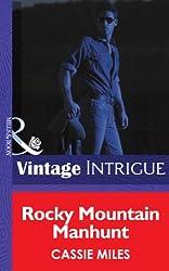 Rocky Mountain Manhunt (Mills & Boon Intrigue) (Colorado Crime Consultants, Book 2)