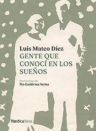 Gente que conocí en los sueños par Luis Mateo Díez