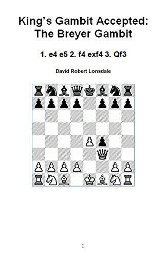 King's Gambit Accepted: The Breyer Gambit: 1. e4 e5 2. f4 exf4 3. Qf3 by David Robert Lonsdale 41nePQeiyXL