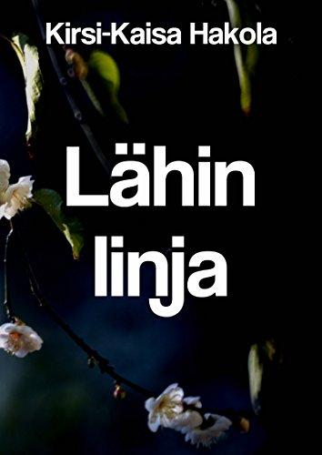 Lähin linja (Finnish Edition) por Kirsi-Kaisa  Hakola