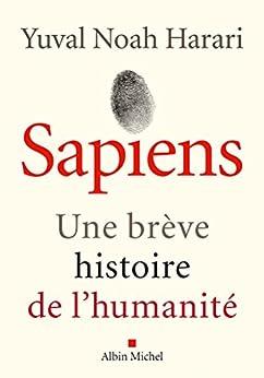 Sapiens : Une brève histoire de l'humanité (A.M. HORS COLL) par [Harari, Yuval Noah, Dauzat, Pierre-Emmanuel]