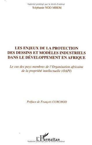 Les enjeux de la protection des dessins et modèles industriels dans le développement en Afrique : Le cas des membres de l'Organisation Africaine de la Propriété Intellectuelle (OAPI) par Stéphanie Ngo-Mbem