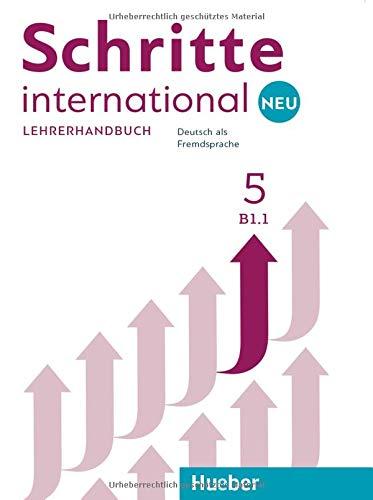 Schritte international. Neu. Deutsch als Fremdsprache. Lehrerhandbuch. Per le Scuole superiori: 5
