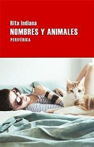 Nombres Y Animales par Rita Indiana