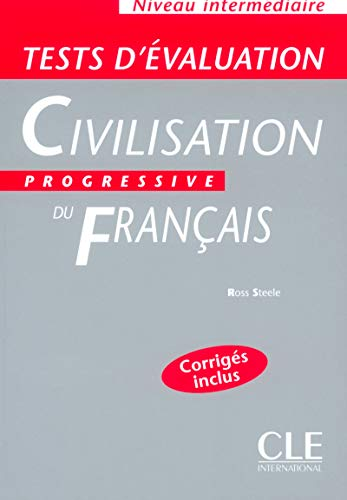 Civilisation progressive du Francais: Tests d'Evaluation - Niveau intermed (Grammaire)