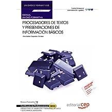 Manual Procesadores de textos y presentaciones de información básicos. Certificados de profesionalidad. Operaciones de grabación y tratamiento de datos y documentos
