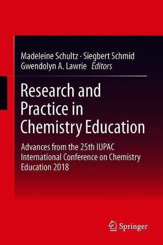 Research and Practice in Chemistry Education: Advances from the 25th IUPAC International Conference on Chemistry Education 2018