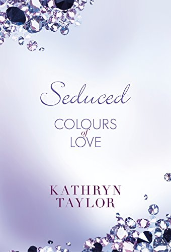 Seduced - Colours of Love (Colours of Love Series Book 4) by [Taylor, Kathryn]