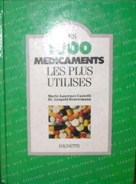 Les 1000 médicaments les plus utilisés (Les 1000)