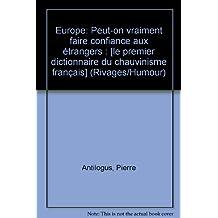 Europe, peut-on vraiment faire confiance a des étrangers ?
