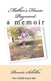 Mother's House Payment - A Memoir (English Edition) von [Schiller, Ronnie]