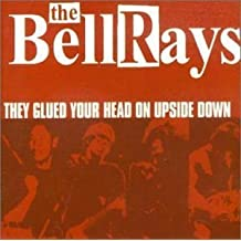 They Glued Your Head on Upside by The Bellrays