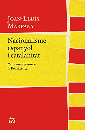 Nacionalisme espanyol i catalanitat: Cap a una revisió de la Renaixença