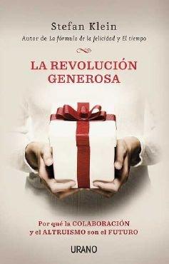 La revolución generosa: Por qué la colaboración y el altruismo son el futuro (Crecimiento personal)
