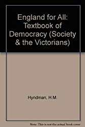England for All: Textbook of Democracy (Society & the Victorians)
