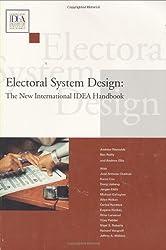 Electoral System Design: The New International IDEA Handbook (International Idea Handbooks)