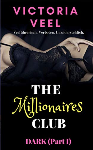 The Millionaires Club - DARK (Part I) von [Veel, Victoria]
