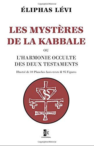 Les Mystères de la Kabbale: ou l'harmonie occulte des deux Testaments