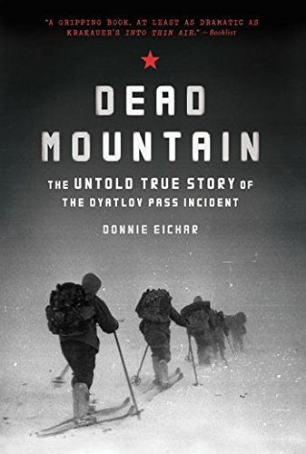 Dead Mountain: The Untold True Story of the Dyatlov Pass Incident por Donnie Eichar