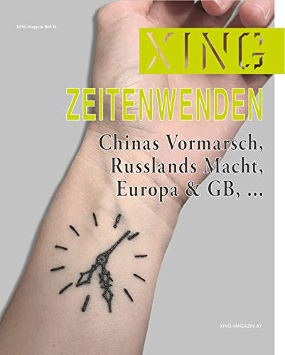 XING 42 :: Zeitenwenden.: Chinas Vormarsch, Russlands Macht, Europa & GB, ... (XING Magazin) (English Edition)
