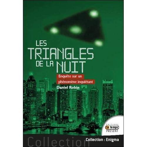 Les triangles de la nuit - Enquête sur un phénomène inquiétant