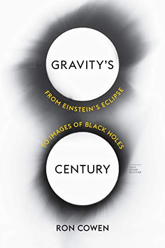 Gravity's Century: From Einstein's Eclipse to Images of Black Holes (English Edition)