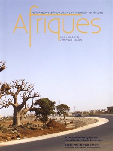 Afriques : Architectures, infrastructures et territoires en devenir