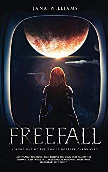 Freefall (The Amalie Noether Chonicles Book 1) by [Williams, Jana]