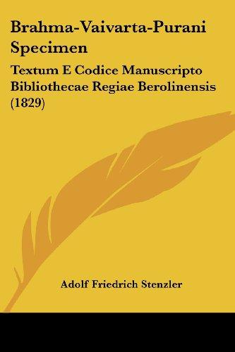 Brahma-Vaivarta-Purani Specimen: Textum E Codice Manuscripto Bibliothecae Regiae Berolinensis (1829)