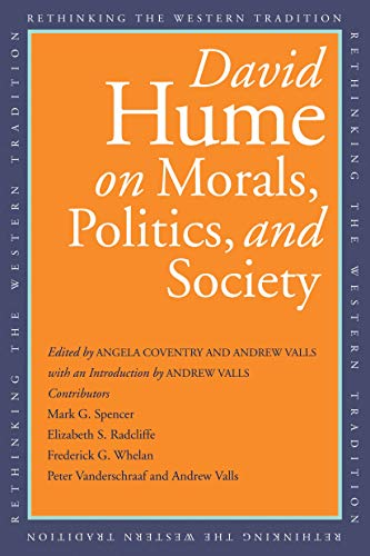 David Hume on Morals, Politics, and Society (Rethinking the Western Tradition)