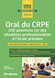 Oral du CRPE : 200 questions sur des situations professionnelles à l'école primaire...