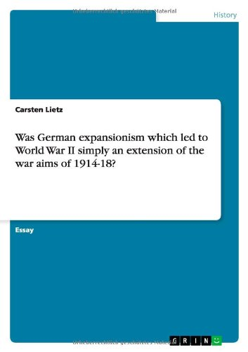 Was German expansionism which led to World War II simply an extension of the war aims of 1914-18?