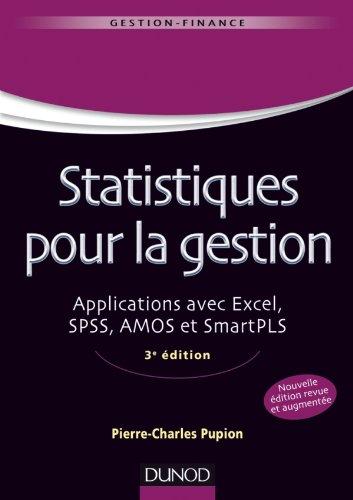 Statistiques pour la gestion - 3e édition - Applications avec Excel, SPSS, Amos et SmartPLS
