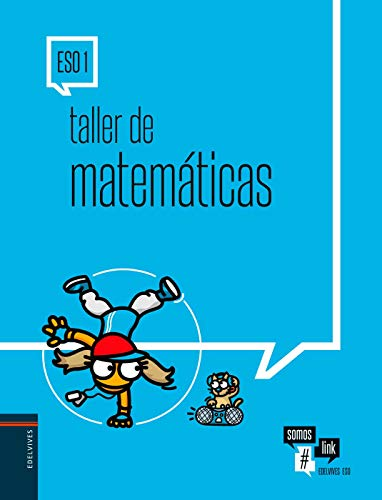 Taller de Matemáticas 1º ESO: Cuaderno del alumno (Somoslink)