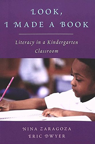 Look, I Made a Book: Literacy in a Kindergarten Classroom: v. 32 (Rethinking Childhood)